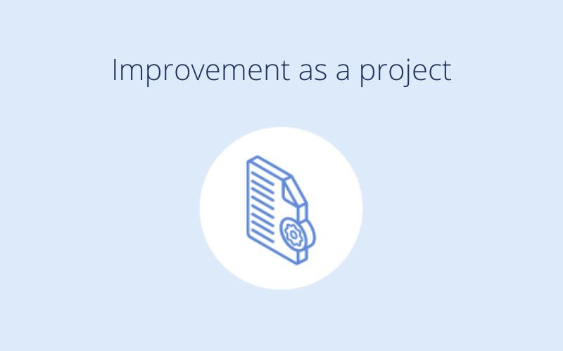 Improvement as a project